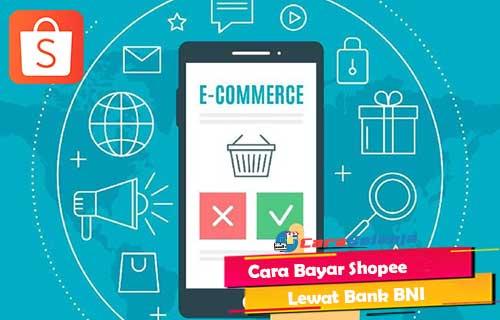Cara Bayar Shopee Lewat Bank BNI