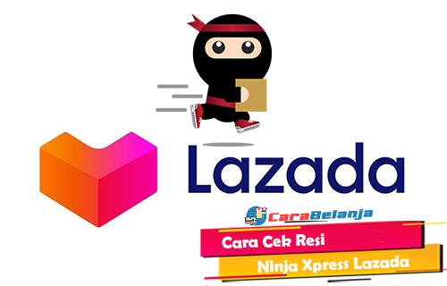 Cara Cek Resi Ninja Xpress Lazada