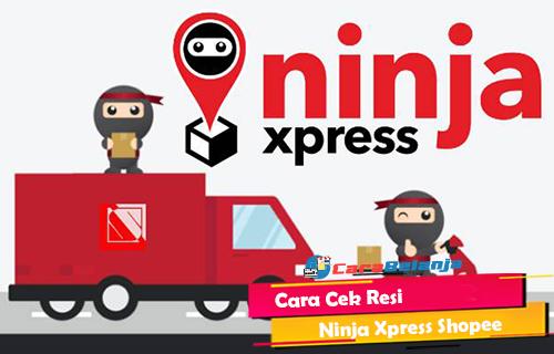 Cara Cek Resi Ninja Xpress Shopee