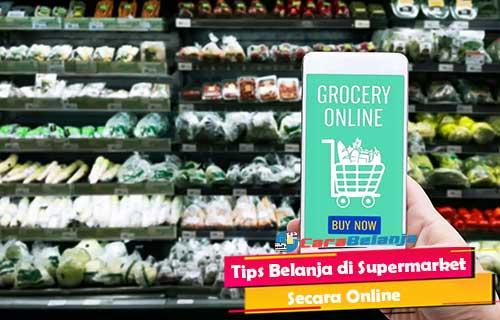 Tips Belanja Supermarket Online Ditengah Pandemi