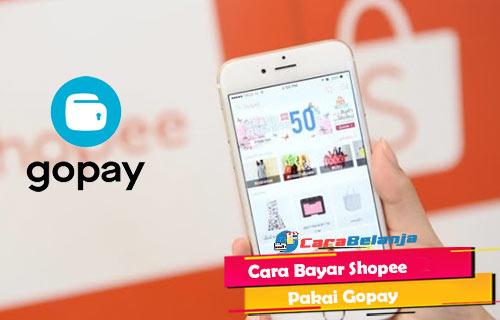 25 Cara Bayar Shopee Pakai Gopay 2020 Biaya Limit Carabelanja Id