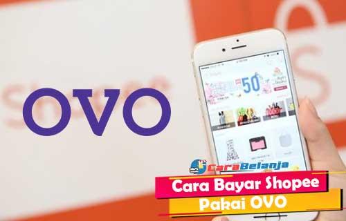 Cara Bayar Shopee Pakai OVO Terbaru