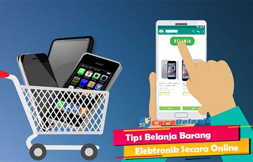 Tips Belanja Barang Elektronik Secara Online