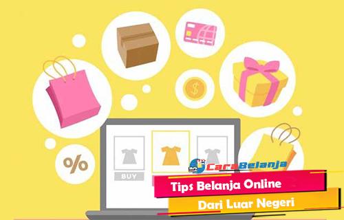 Tips Belanja Online Dari Luar Negeri