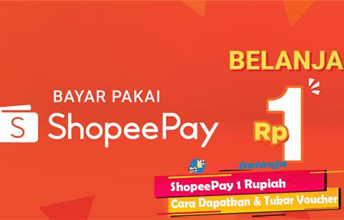 Cara Mendapatkan Voucher ShopeePay 1 Rupiah Cara Menukarnya