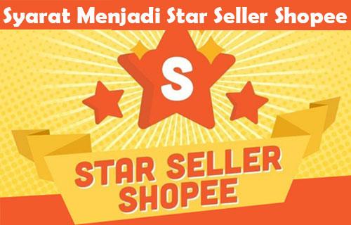 Syarat Menjadi Star Seller Shopee