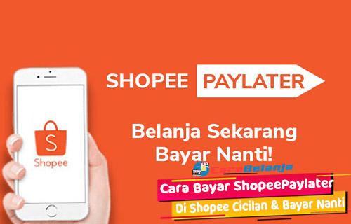 Cara Bayar ShopeePaylater di Shopee