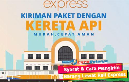Panduan Cara Mengirim Barang Lewat Rail Express