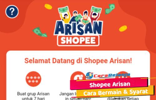 Shopee Arisan Dari Syarat Mengikuti dan Cara Bermain
