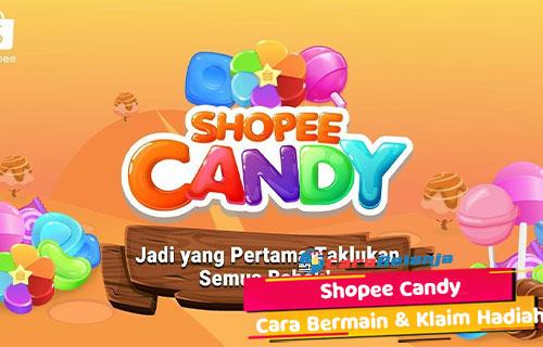 Shopee Candy Cara Bermain Tambah Nyawa Klaim Hadiah