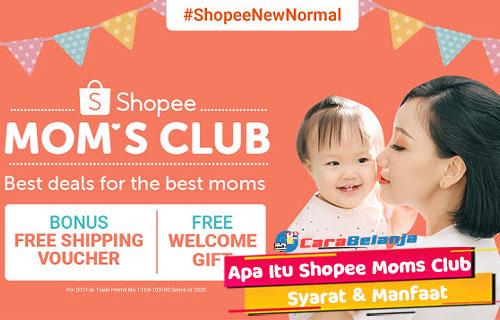 Apa Itu Shopee Moms Club Syarat Jadi Member Keuntungan