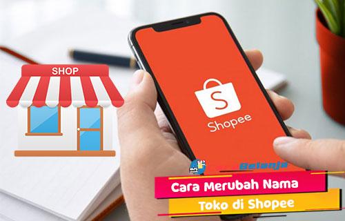 Cara Merubah Nama Toko di Shopee Lewat Aplikasi Seller Centre