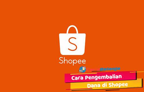 Cara Pengembalian Dana di Shopee Waktu Jenis Transaksi