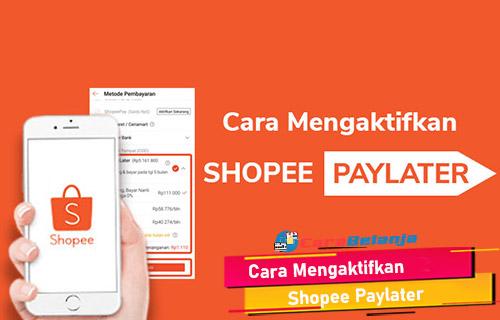 Syarat Cara Mengaktifkan Shopee Paylater