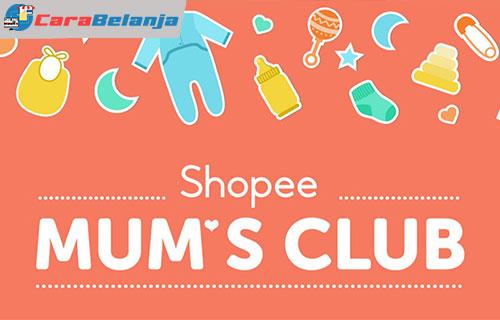Apa Itu Shopee Moms Club Syarat Manfaat 2021 Carabelanja Id