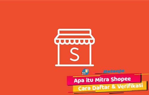 Apa itu Mitra Shopee Cara Daftar Verifikasi KTP
