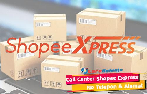 Call Center Shopee Express Beserta Nomor Telepon Alamat