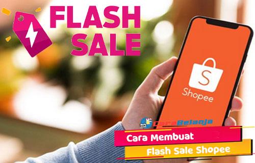 Cara Membuat Flash Sale Shopee Beserta Kriteria Produk Toko