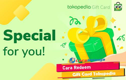 Cara Redeem Gift Card Tokopedia Beserta Pengertian Cara Dapatkan