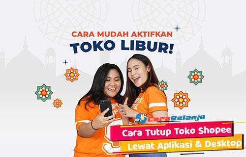 Cara Tutup Toko Shopee Lewat Aplikasi Desktop