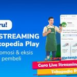Cara Live Streaming Tokopedia Play