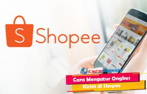 Cara Mengatur Ongkos Kirim di Shopee Lewat Aplikasi