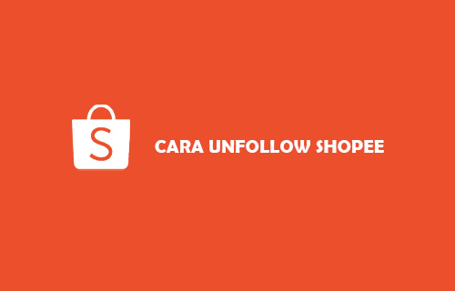 CARA UNFOLLOW SHOPEE
