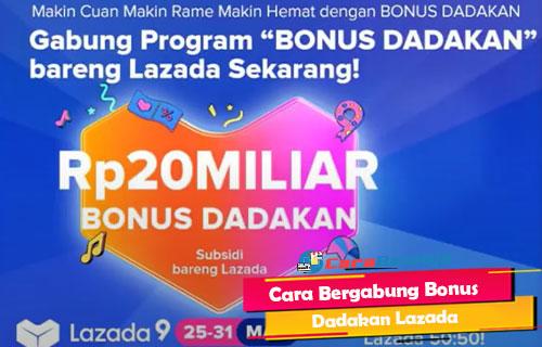 Cara Bergabung Bonus Dadakan Lazada