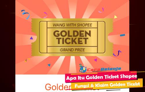 Apa Itu Golden Ticket Shopee