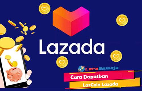 Cara Dapatkan LazCoin Lazada 1