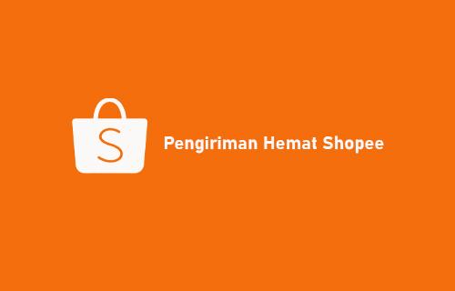 Pengiriman Hemat Shopee