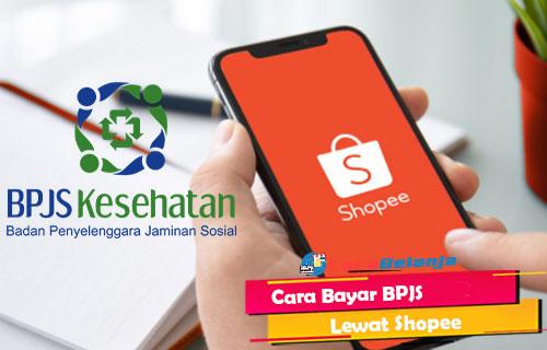 Cara Bayar BPJS Lewat Shopee