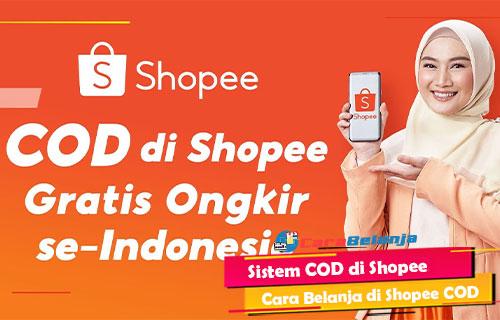 Sistem COD di Shopee Wajib Diketahui Semua Pengguna
