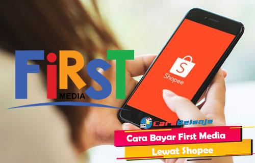 Cara Bayar First Media Lewat Shopee