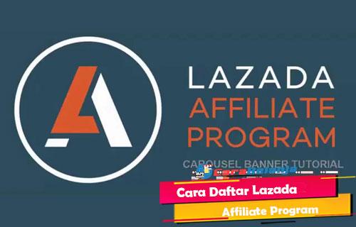 Cara Daftar Lazada Affiliate Program
