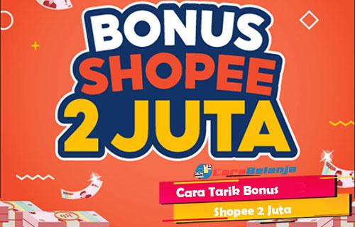 Cara Tarik Bonus Shopee 2 Juta