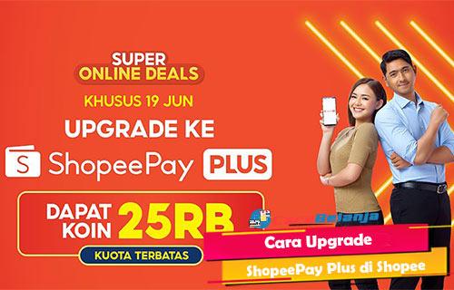 Cara Upgrade ShopeePay Plus di Shopee