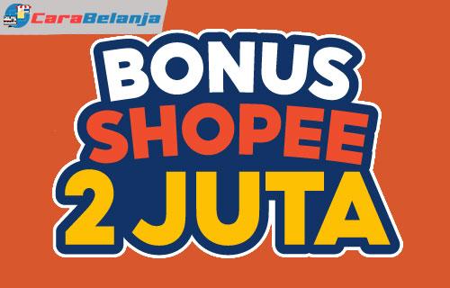 Keuntungan Event Bonus Shopee 2 juta
