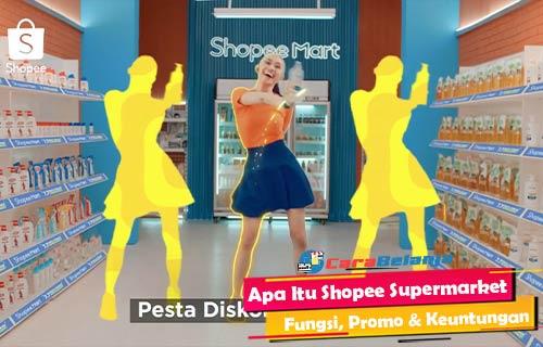 Apa Itu Shopee Supermarket Fungsi Promo Keuntungan