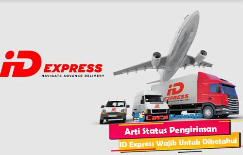 Arti Status Pengiriman ID Express Wajib Untuk Diketahui