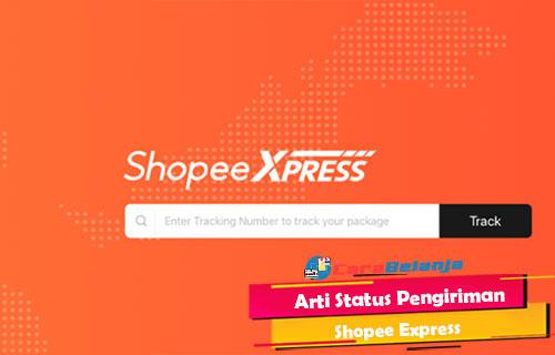 Arti Status Pengiriman Shopee Express
