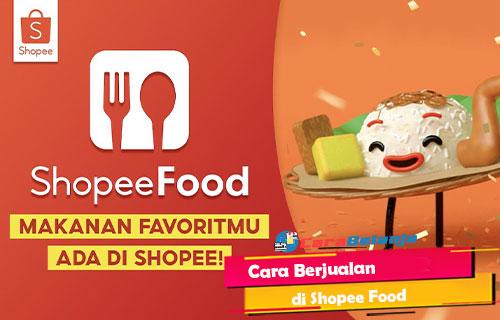 Cara Berjualan di Shopee Food