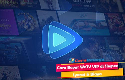 Cara Bayar WeTV VIP di Shopee