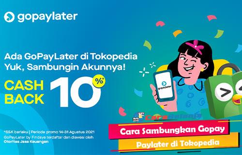 Cara Sambungkan Gopay Paylater di Tokopedia