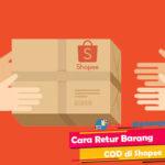 Cara Retur Barang COD di Shopee Syarat Ketentuan