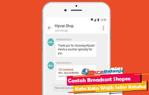 Contoh Broadcast Shopee Kata Kata Wajib Seller Ketahui