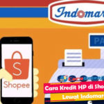 Cara Kredit HP di Shopee Lewat Indomaret Syarat Biaya