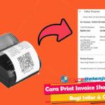 Cara Print Invoice Shopee Bagi Seller Customer